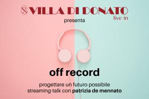 Off Record. Villa di Donato dedica un  talk on line ai lavoratori dello spettacolo